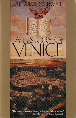 A History of Venice By Norwich, John Julius