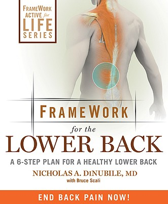 Framework for the Lower Back By DiNubile, Nicholas A., M.D./ Scali, Bruce