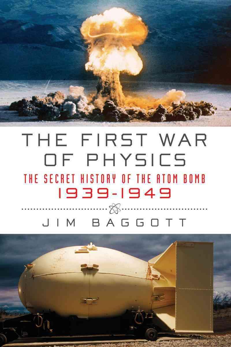 The First War of Physics By Baggott, Jim